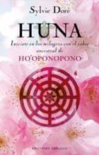 huna: iniciate en los milagros con el saber ancestral de ho oponopono sylvie dore 9788416192465