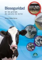 bioseguridad en las granjas de vacuno de leche-antonio callejo ramos-9788416315765