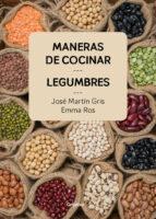 maneras de cocinar legumbres jose martin gris emma ros 9788416895465