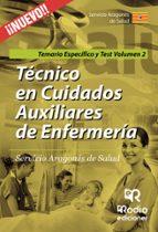 TÉCNICOS EN CUIDADOS AUXILIARES DE ENFERMERÍA. SERVICIO ARAGONÉS DE SALUD. TEMARIO ESPECÍFICO Y TEST. VOLUMEN 2.