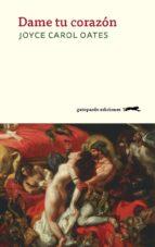 dame tu corazón (ebook)-joyce carol oates-9788417109165
