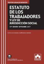 estatuto de los trabajadores y ley de la jurisdiccion social: texto legal basico con concordancias y modificaciones resaltadas (15ª ed.)-9788417135065
