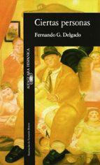 ciertas personas (2ª ed.)-fernando delgado-9788420480565