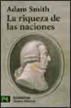 la riqueza de las naciones (libros i-ii-iii y seleccion de los li bros iv y v)-adam smith-9788420635965