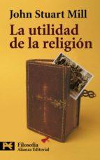 la utilidad de la religion-john stuart mill-9788420649665