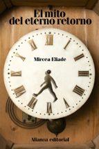 el mito del eterno retorno: arquetipos y repeticion-mircea eliade-9788420653365
