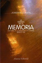 la odisea de la memoria: historia de la memoria en españa. siglo xx-josefina cuesta bustillo-9788420668765