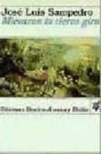 mientras la tierra gira (3ª ed.) jose luis sampedro 9788423322565