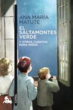 el saltamontes verde y otros cuentos para niños-ana maria matute-9788423353965
