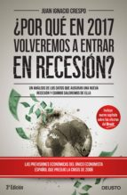 ¿por que en 2017 volveremos a estar en recesion? juan ignacio crespo 9788423425365