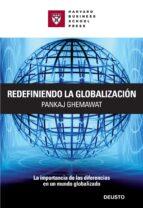 redefiniendo la globalizacion: la importancia de las diferencias en un mundo globalizado 9788423426065