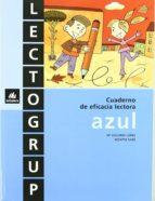 lectogrup azul: cuaderno de eficacia lectora (educacion primaria, 2ª) 9788424600365
