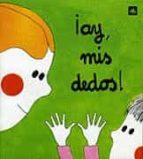 ¡ay, mis dedos!-asuncion lisson-9788424606565