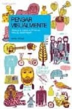 pensar visualmente: lenguaje, ideas y tecnicas para el ilustrador-mark wigan-9788425221965