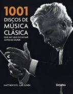 1001 discos de musica clasica que hay que escuchar antes de morir luis suñen matthew rye 9788425341465