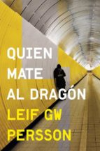 quien mate al dragon-leif gw. persson-9788425349065