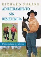 adiestramiento sin resistencia-richard shrake-9788425516665