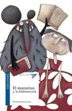 el monstruo y la bibliotecaria-alfredo gomez cerda-9788426361165