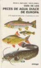guia de los peces de agua dulce de europa peter s. maitland 9788428205665