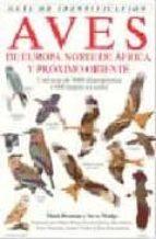 guia de identificacion de aves de europa, norte de africa y proxi mo oriente mark beaman 9788428209465