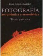 fotografia astronomica y atmosferica-juan carlos casado morente-9788428215565