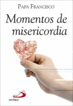 momentos de misericordia-jorge bergoglio papa francisco-9788428548465