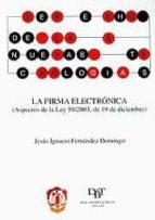derecho de las nuevas tecnologias: la firma electronica (aspectos de la ley 59/2003, de 19 de diciembre) jesus ignacio fernandez domingo 9788429014365