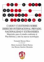 casos y cuestiones sobre derecho internacional privado, nacionalidad y extranjería-fernando moreno mozo-9788429018165