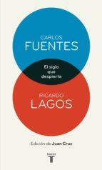 el siglo que despierta (ebook)-carlos fuentes-ricardo lagos-9788430600465