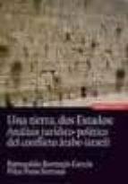 una tierra, dos estados: analisis juridico-politico del conflicto arabe-israeli-romualdo bermejo-pilar pozo-9788431327965
