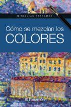 como se mezclan los colores-9788434240865