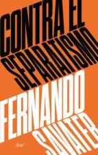 contra el separatismo (ebook)-fernando savater-9788434427365