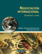 negociacion internacional: estrategias y casos-ana nieto churruca-olegario llamazares garcia-lomas-9788436817065
