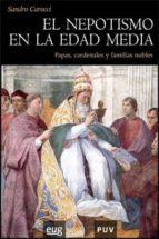 el nepotismo en la edad media: papas, cardenales y familias noble s sandra carocci 9788437066165