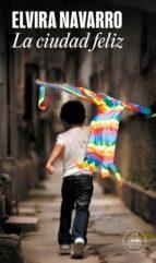 la ciudad feliz (premio jaen de novela 2009)-elvira navarro-9788439722465