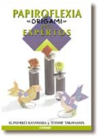 papiroflexia origami para el experto kunihiko kasahara toshie takahama 9788441406865