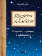registros akashicos: preguntas, respuestas y aclaraciones-nina llinares-9788441433465