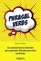 phrasal verbs: un metodo facil y divertido para aprender 200 phrasal verbs en 50 años-monica tapia stocker-9788441538665