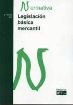 LEGISLACION BASICA MERCANTIL. NORMATIVA 2011 (2ª ED)
