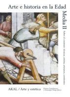arte e historia en la edad media (ii) 9788446024965
