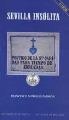 sevilla insolita (6ª ed.)-francisco morales padron-9788447203765