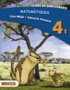 matemàtiques 4t cm. llibre de coneixementsed 2013 cataluña/balear es/ catala 9788448931865