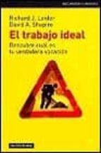 el trabajo ideal: descubre cual es tu verdadera vocacion-richard j. leider-david a. shapiro-9788449311765