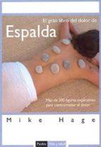 el gran libro del dolor de espalda: mas de 200 figuras explicativ as para contrarrestar el dolor-mike hage-9788449318665
