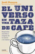 el universo en una taza de cafe-jordi pereyra mari-9788449331565