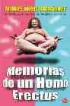 memorias de un homo erectus-miguel angel rodriguez-9788466368865