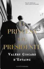 la princesa y el presidente-valery giscard d estaing-9788466644365