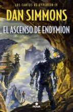 el ascenso de endymion (saga los cantos de hyperion 4)-dan simmons-9788466658065