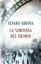 la sinfonía del tiempo-alvaro arbina-9788466662765