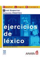 ejercicios de lexico: español lengua extranjera: nivel superior palo martinez menendez 9788466700665